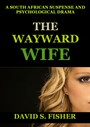 The Wayward Wife - A South African Mystery Drama