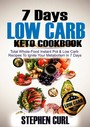 7 Days Low Carb Keto Cookbook - Total Whole-Food Instant Pot & Low-carb Recipes to Ignite Your Metabolism in 7 Days