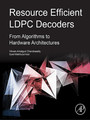 Resource Efficient LDPC Decoders - From Algorithms to Hardware Architectures