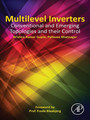 Multilevel Inverters - Conventional and Emerging Topologies and Their Control