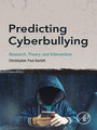 Predicting Cyberbullying - Research, Theory, and Intervention