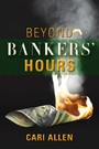 Beyond Bankers' Hours