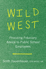 Wild West - Providing Fiduciary Advice to Public School Employees