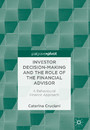 Investor Decision-Making and the Role of the Financial Advisor - A Behavioural Finance Approach