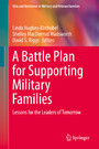 A Battle Plan for Supporting Military Families - Lessons for the Leaders of Tomorrow
