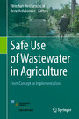 Safe Use of Wastewater in Agriculture - From Concept to Implementation