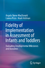 Fidelity of Implementation in Assessment of Infants and Toddlers - Evaluating Developmental Milestones and Outcomes