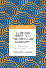 Business Models in the Circular Economy - Concepts, Examples and Theory