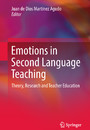 Emotions in Second Language Teaching - Theory, Research and Teacher Education