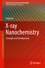 X-ray Nanochemistry - Concepts and Development