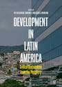 Development in Latin America - Critical Discussions from the Periphery