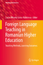 Foreign Language Teaching in Romanian Higher Education - Teaching Methods, Learning Outcomes