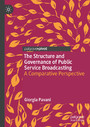 The Structure and Governance of Public Service Broadcasting - A Comparative Perspective