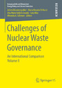 Challenges of Nuclear Waste Governance - An International Comparison Volume II