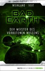 Bad Earth 34 - Science-Fiction-Serie - Der Meister des verbotenen Wissens