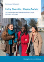 Living Diversity - Shaping Society - The Opportunities and Challenges Posed by Cultural Difference in Germany