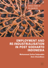 Employment and Re-Industrialisation in Post Soeharto Indonesia