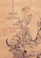 Daoism in Early China - Huang-Lao Thought in Light of Excavated Texts