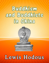 Buddhism and Buddhists - In China