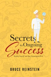 Secrets to Ongoing Success - Keeping Yourself and Your Organization Fresh