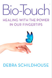 Bio-Touch - Healing With the Power in Our Fingertips