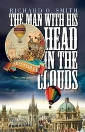 Man With His Head in the Clouds - James Sadler, The First Englishman to Fly