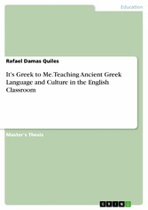 It's Greek to Me. Teaching Ancient Greek Language and Culture in the English Classroom