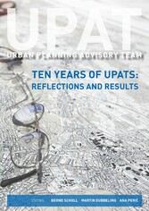 UPAT - Urban Planning Advisory Team - Ten Years of Upats: Reflections and Results