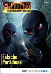 Maddrax 478 - Science-Fiction-Serie - Falsche Paradiese