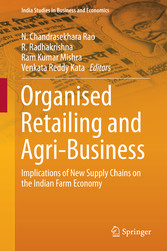Organised Retailing and Agri-Business - Implications of New Supply Chains on the Indian Farm Economy